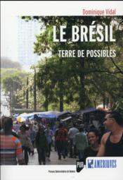 Le Brésil ; terre de possibles - Couverture - Format classique
