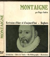 Montaigne - Collection Ecrivains D'Hier Et D'Aujourd'Hui N°37 - Couverture - Format classique