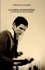 La parole buissonnière ; le théâtre de Yoland Simon - Couverture - Format classique