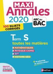 MAXI ANNALES ABC DU BAC ; toutes les matières ; terminale S (édition 2020) - Couverture - Format classique