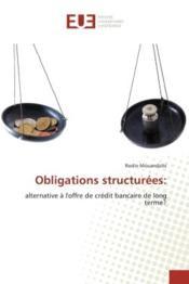 Obligations structurees: - alternative a l'offre de credit bancaire de long terme? - Couverture - Format classique
