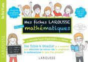 Mes fiches Larousse spécial mathématiques - Couverture - Format classique