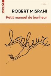 Petit manuel de bonheur à l'usage des entrepreneurs... et des autres - Couverture - Format classique