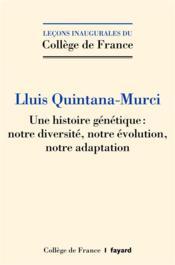 Une histoire génétique : notre diversité, notre évolution, notre adaptation - Couverture - Format classique