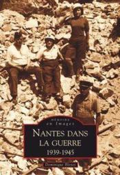 Nantes dans la guerre (1939-1945) - Couverture - Format classique