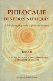 Philocalie des pères neptiques t.B2 ; de Syméon le nouveau théologien à Grégoire le Sinaïte - Couverture - Format classique
