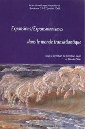 Expansions/Expansionnismes Dans Le Monde Transatlantique. Colloque In Ternational Tenu A Bordeaux, 2 - Intérieur - Format classique
