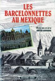 Les barcelonnettes au mexique - Couverture - Format classique