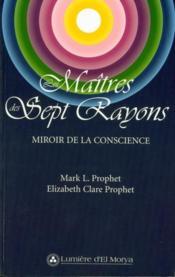 Les maîtres des sept rayons ; miroir de la consience - Couverture - Format classique