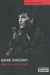 Gene Vincent ; dieu du rock'n'roll - Couverture - Format classique