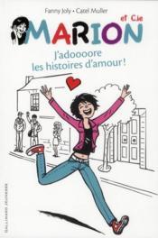 Marion et cie t.1 ; j'adoooore les histoires d'amour - Couverture - Format classique