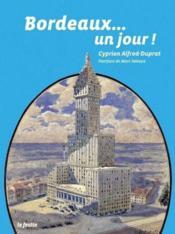 Bordeaux... un jour! - Couverture - Format classique