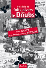 Un siècle de faits divers dans le Doubs - Couverture - Format classique