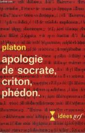 Apologie De Socrate, Criton, Phedon. Collection : Idees N° 150 - Couverture - Format classique