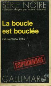 Collection : Serie Noire N° 1536 La Boucle Est Bouclee - Couverture - Format classique