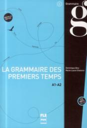 La grammaire des premiers temps t.1 (2e édition) - Couverture - Format classique