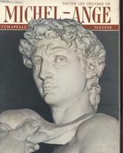 Toute Les Oeuvres De Michel-Ange Et Chapelle Sixtine - Couverture - Format classique