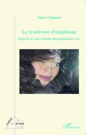 Le syndrome d'angelman ; regard sur une maladie neurogénétique rare - Couverture - Format classique