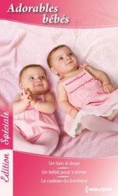 Adorables bébés ; un lien si doux ; un bébé pour s'aimer ; le cadeau du bonheur - Couverture - Format classique