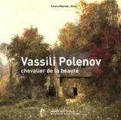 Vassili Polenov, le chevalier de la beauté - Couverture - Format classique