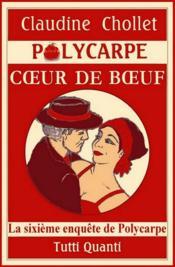 Polycarpe, Coeur De Boeuf, T.6 - Couverture - Format classique