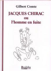 Jacques chirac ou l'homme en fuite - Intérieur - Format classique