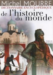 Dictionnaire encyclopédique de l'histoire du monde vol. 3 (E - Couverture - Format classique