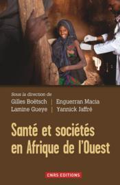 Santé et sociétés en Afrique de l'Ouest - Couverture - Format classique