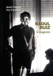 Raoul Ruiz, le magicien - Couverture - Format classique