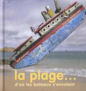 Plage D'Ou Les Bateaux S'Envolent (La) - Couverture - Format classique