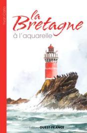 La Bretagne à l'aquarelle - Couverture - Format classique