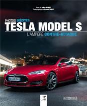 Tesla model S, l'ampère contre-attaque ; photos inédites - Couverture - Format classique