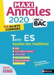 MAXI ANNALES ABC DU BAC ; toutes les matières ; terminale ES (édition 2020) - Couverture - Format classique