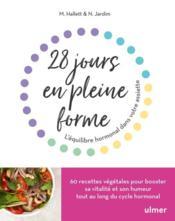 28 jours en pleine forme ; l'équilibre hormonal dans votre assiette - Couverture - Format classique