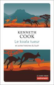 Le koala tueur et autres histoires du bush - Couverture - Format classique