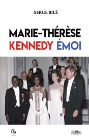 Marie-Thérèse, Kennedy, émoi - Couverture - Format classique