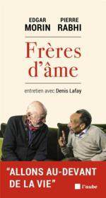 Frères d'âme ; entretiens avec Denis Lafay - Couverture - Format classique