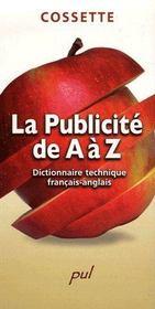 La Publicite De A A Z : Dictionnaire Technique Francais-Anglais - Couverture - Format classique