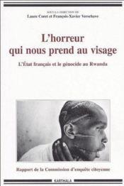 Horreur qui nous prend au visage. l'etat francais et le genocide au rwanda - Couverture - Format classique