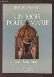 Un mois pour marie avec jean-paul ii - Couverture - Format classique
