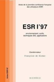 Esri'97 techniques sig environnement outils techniques sig applications actes de la 1e conference fr - Couverture - Format classique