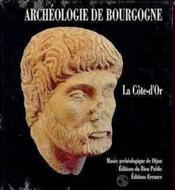 Archeologie de bourgogne - la cote-d'or - Couverture - Format classique