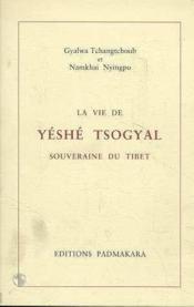 Vie de yeshe tsogyal souveraine du tibet - Couverture - Format classique
