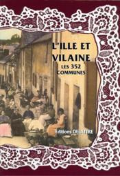 L'Ille et Vilaine ; les 352 communes - Couverture - Format classique