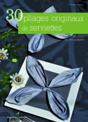 30 pliages originaux de serviettes en tissu en papier cendrine armani. Black Bedroom Furniture Sets. Home Design Ideas
