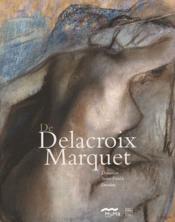 De Delacroix à Marquet ; donation Senn-Foulds, dessins - Couverture - Format classique