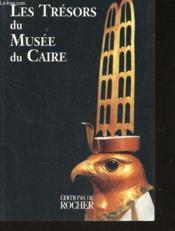 Les Tresors Du Musee Du Caire - Couverture - Format classique