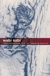 Wabi Sabi - The Japanese Art Of Impermanence /Anglais - Couverture - Format classique