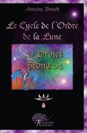Le cycle de l'ordre de la lune - tome 1 - Couverture - Format classique
