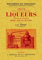 Traité de la fabrication des liqueurs françaises et étrangères - Couverture - Format classique
